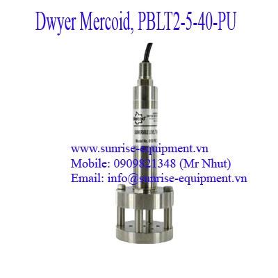 CẢM BIẾN - Dwyer Mercoid PBLT2-5-40-PU